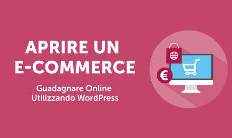 Aprire un E-commerce e guadagnare online: LA GUIDA PER PRINCIPIANTI