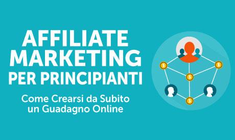 Impara a fare Affiliate Marketing e guadagna da subito: IL CORSO